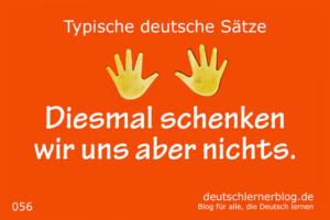 deutsche Sätze 056 diesmal schenkne wir nichts deutschlernerblog 640