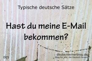 deutsche Sätze 005 E Mail bekommen deutschlernerblog 640 - typische deutsche Sätze