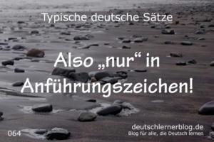deutsche Sätze 064 nur in Anführungszeichen deutschlernerblog 640
