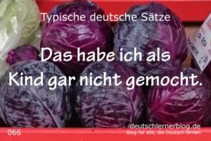 deutsche Sätze 066 als Kind nicht gemocht deutschlernerblog 640