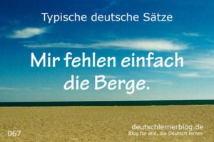 deutsche Sätze 067 mir fehlen die Berge deutschlernerblog 640
