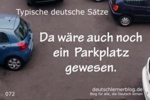 deutsche Sätze 072 da wäre auch noch ein Parkplatz gewesen deutschlernerblog 640
