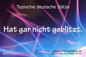 deutsche Sätze 077 Hat gar nicht geblitzt deutschlernerblog 640